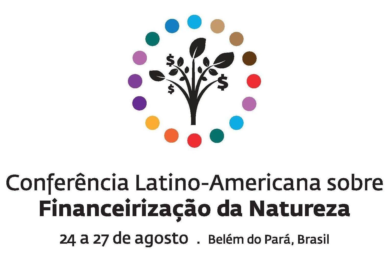 Conferência Latino-Americana sobre Financeirização da Natureza
